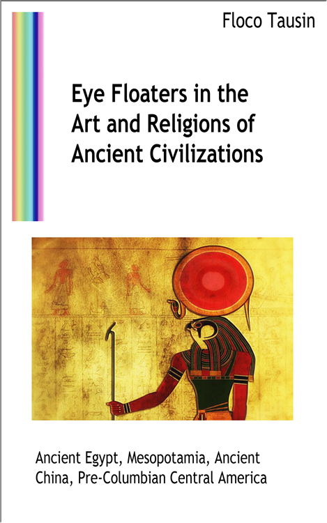 The eBook: Eye Floaters in the Art and Religions of Ancient Civilizations.