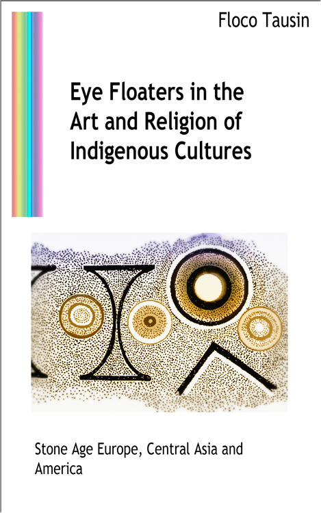 The eBook: Eye Floaters in the Art and Religion of Indigenous Cultures.