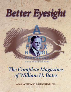 Better Eyesight - The Complete Magazines of William H. Bates.